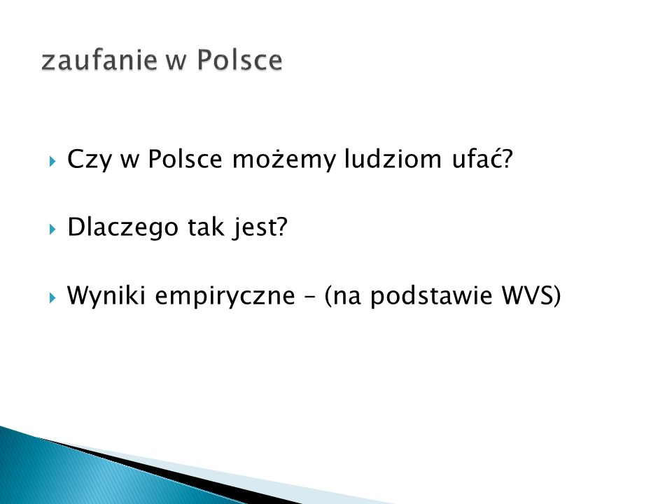 zaufanie w Polsce Czy w Polsce możemy ludziom ufać Dlaczego tak jest