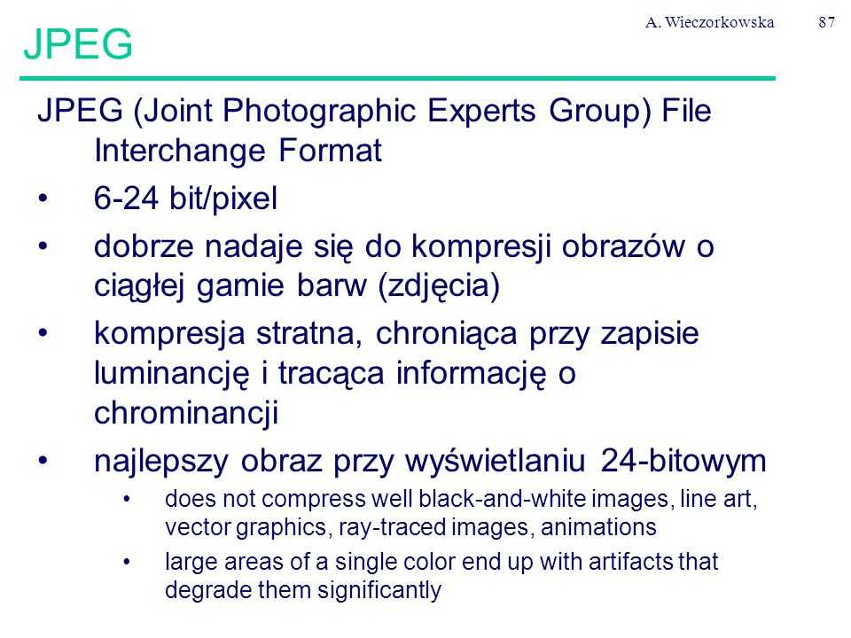 JPEG JPEG (Joint Photographic Experts Group) File Interchange Format
