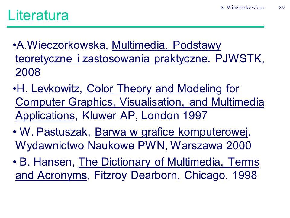A. Wieczorkowska Literatura. A.Wieczorkowska, Multimedia. Podstawy teoretyczne i zastosowania praktyczne. PJWSTK, 2008.