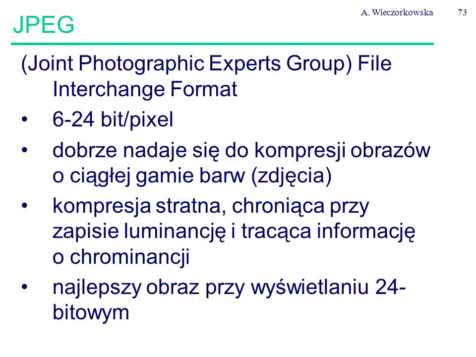 JPEG (Joint Photographic Experts Group) File Interchange Format