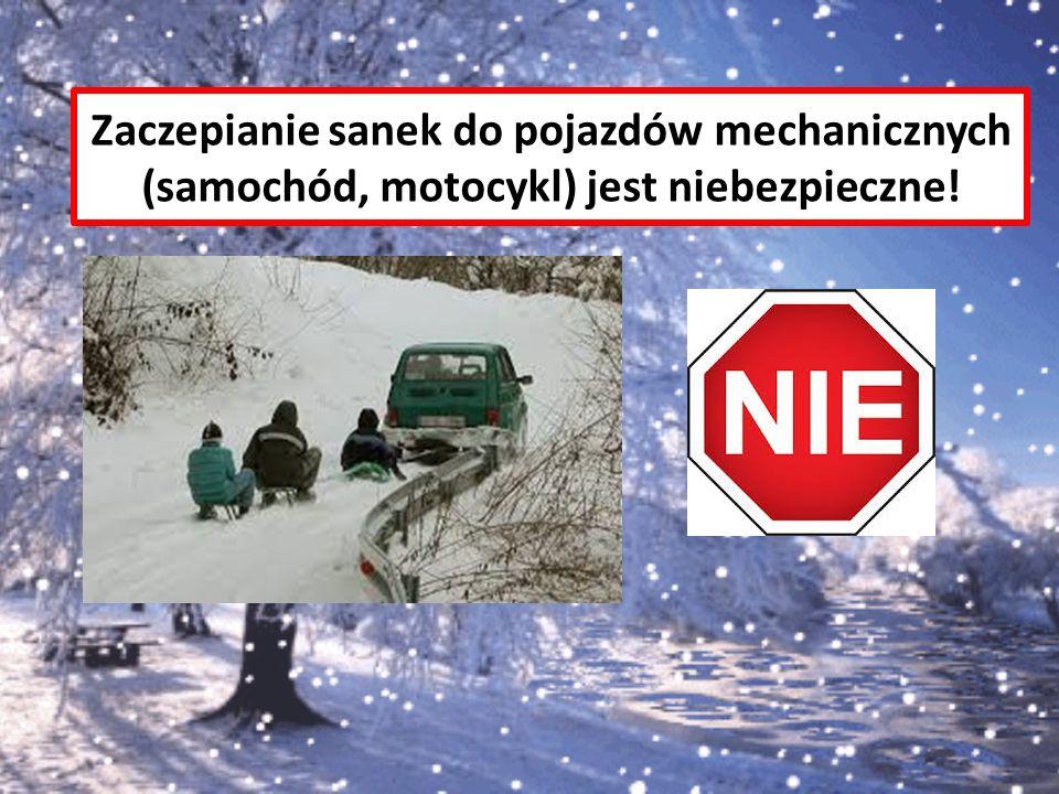 Zaczepianie sanek do pojazdów mechanicznych (samochód, motocykl) jest niebezpieczne!