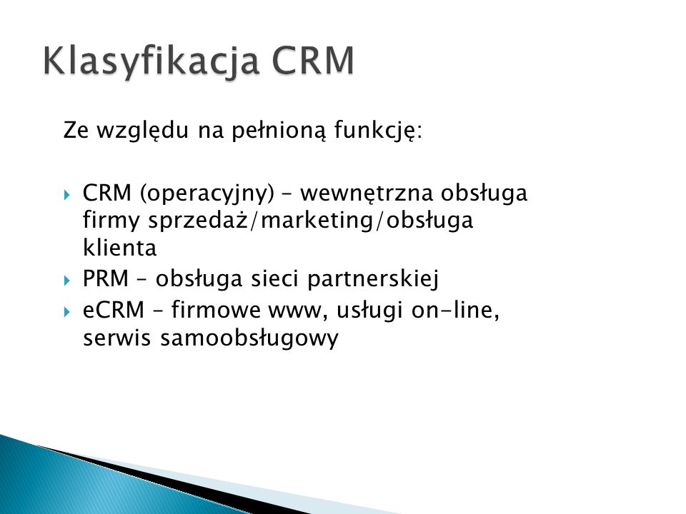 Klasyfikacja CRM Ze względu na pełnioną funkcję: