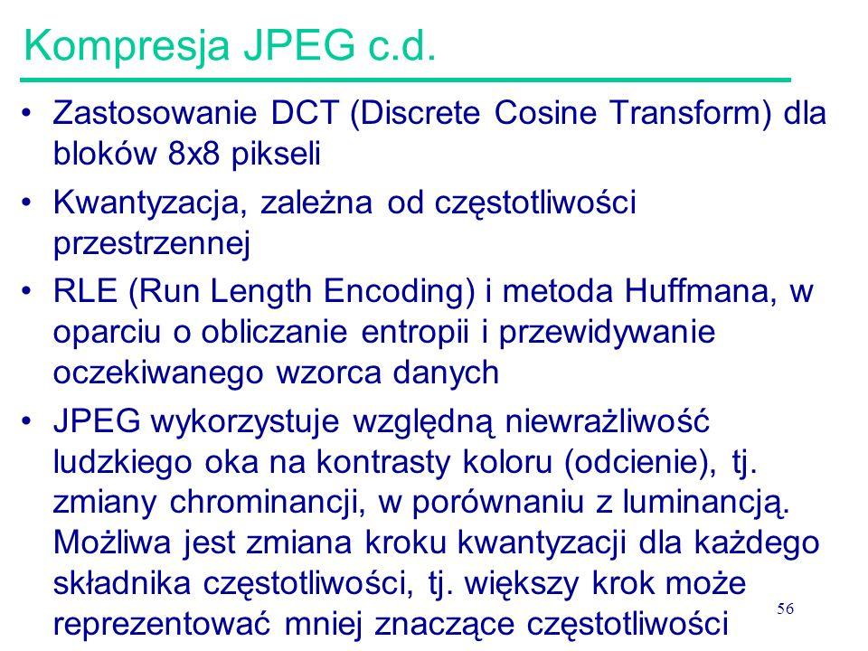 Kompresja JPEG c.d. Zastosowanie DCT (Discrete Cosine Transform) dla bloków 8x8 pikseli. Kwantyzacja, zależna od częstotliwości przestrzennej.