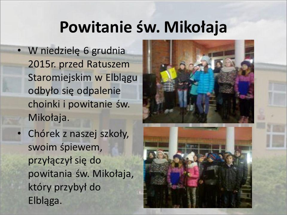 Powitanie św. Mikołaja W niedzielę 6 grudnia 2015r. przed Ratuszem Staromiejskim w Elblągu odbyło się odpalenie choinki i powitanie św. Mikołaja.