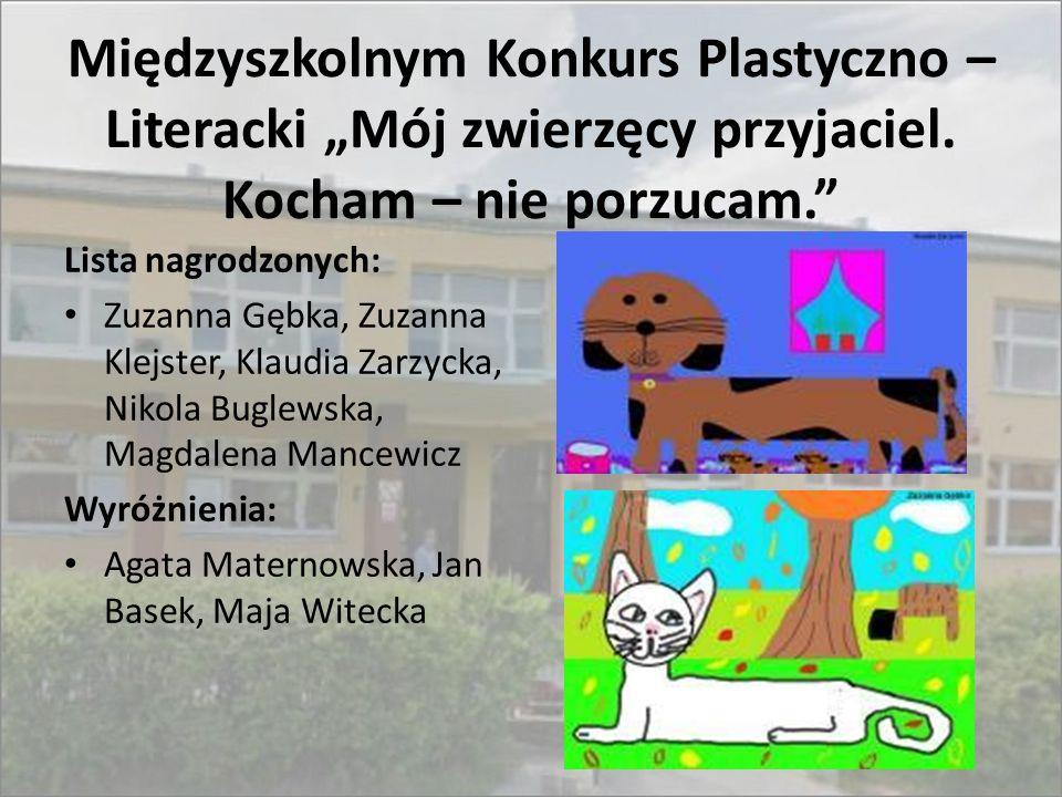 """Międzyszkolnym Konkurs Plastyczno – Literacki """"Mój zwierzęcy przyjaciel. Kocham – nie porzucam."""