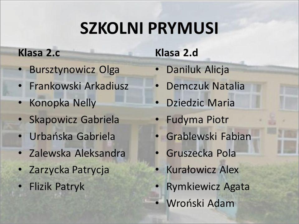 SZKOLNI PRYMUSI Klasa 2.c Bursztynowicz Olga Frankowski Arkadiusz