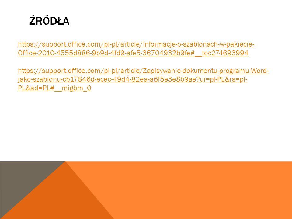źródła https://support.office.com/pl-pl/article/Informacje-o-szablonach-w-pakiecie-Office-2010-4555d886-9b9d-4fd9-afe5-36704932b9fe#__toc274693994.