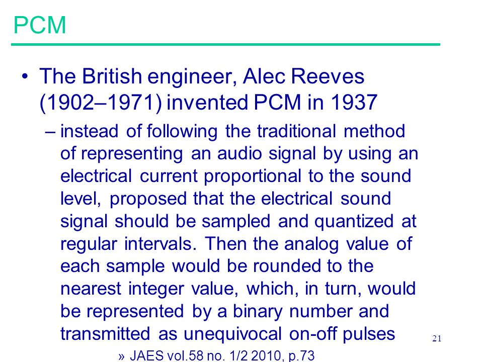 PCM The British engineer, Alec Reeves (1902–1971) invented PCM in 1937
