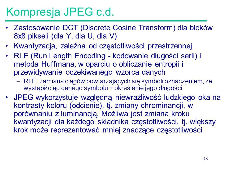 Kompresja JPEG c.d. Zastosowanie DCT (Discrete Cosine Transform) dla bloków 8x8 pikseli (dla Y, dla U, dla V)