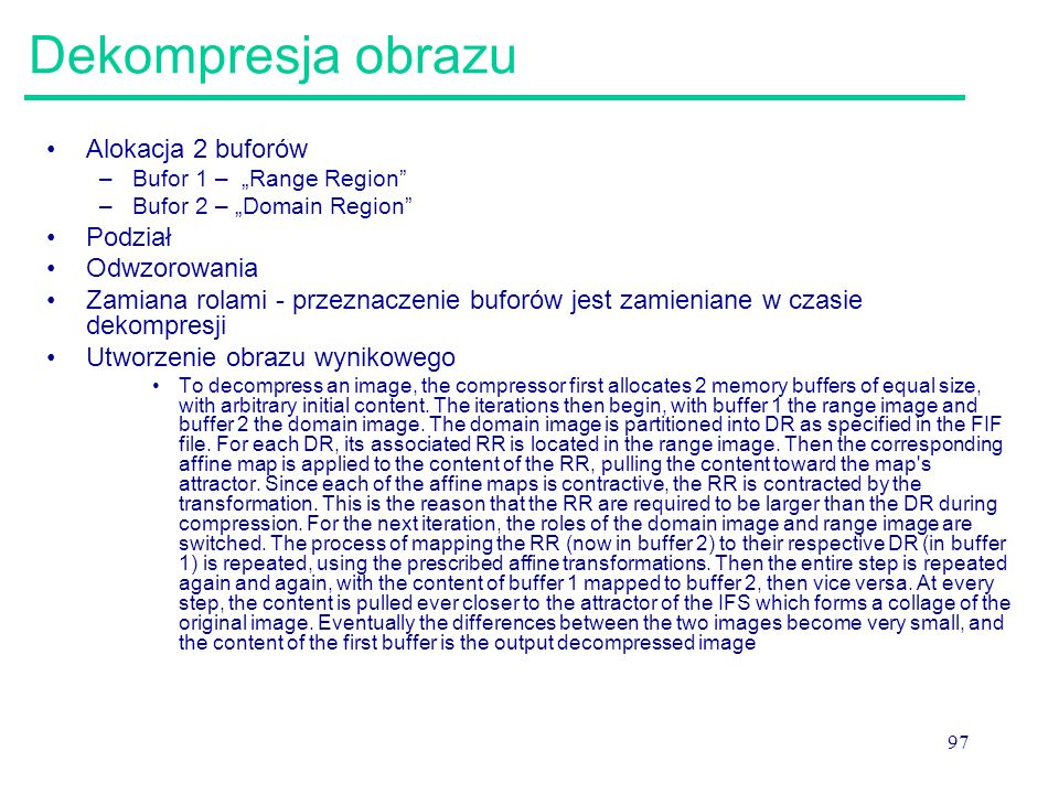 Dekompresja obrazu Alokacja 2 buforów Podział Odwzorowania
