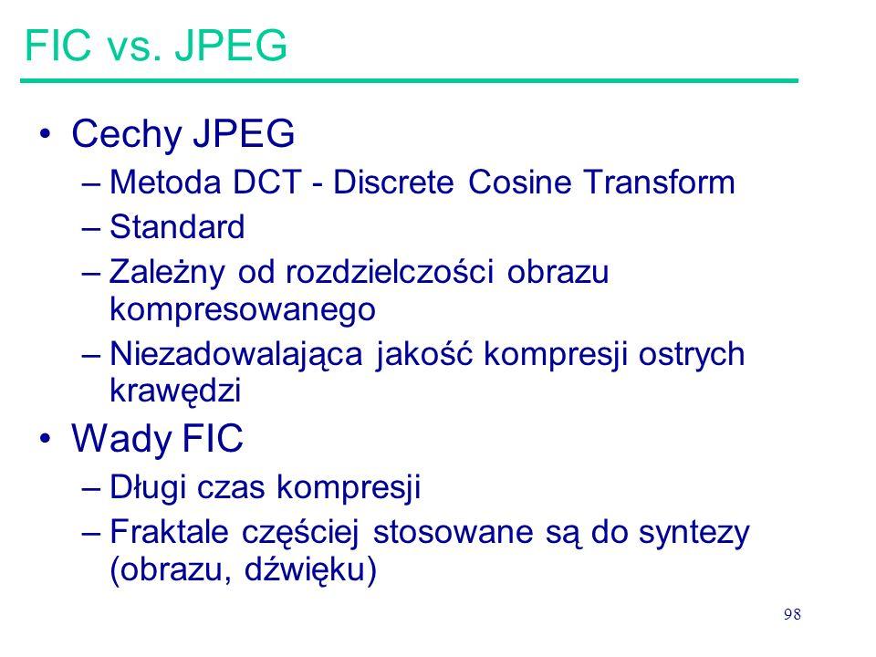 FIC vs. JPEG Cechy JPEG Wady FIC