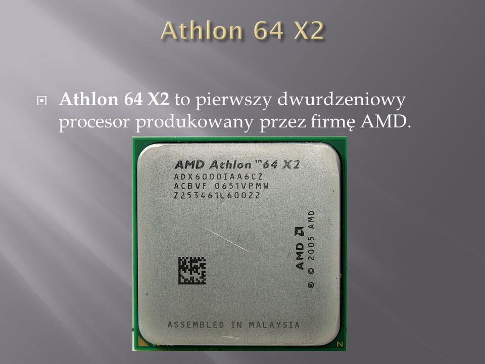 Athlon 64 X2 Athlon 64 X2 to pierwszy dwurdzeniowy procesor produkowany przez firmę AMD.
