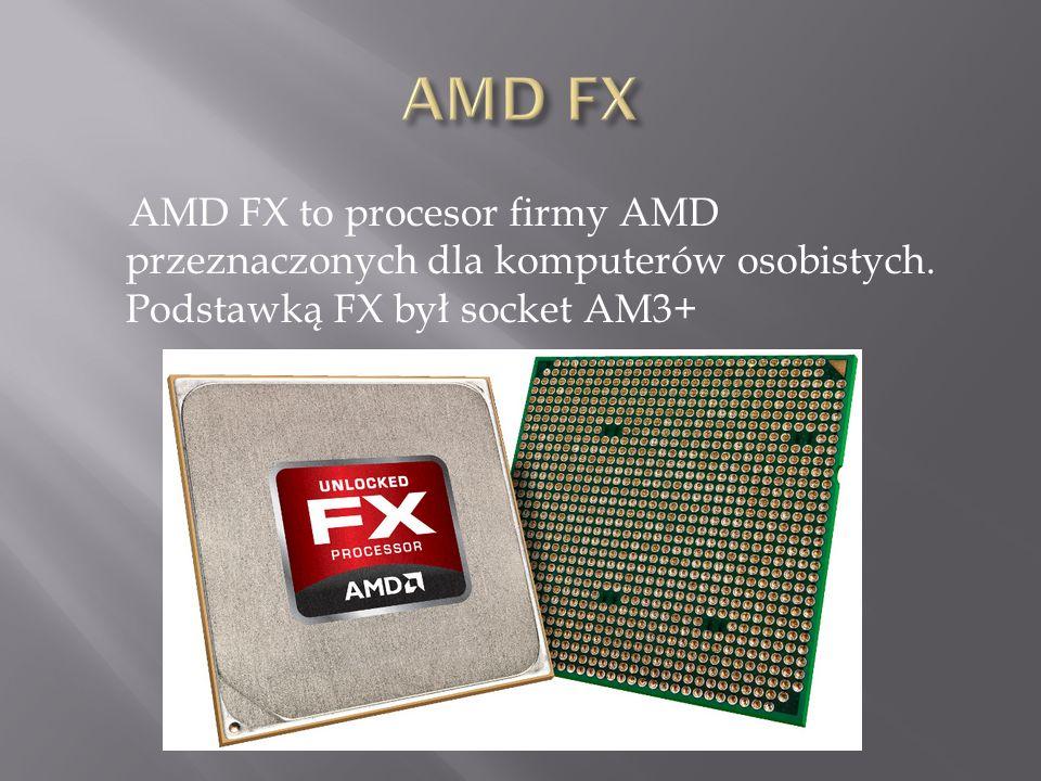 AMD FX AMD FX to procesor firmy AMD przeznaczonych dla komputerów osobistych.