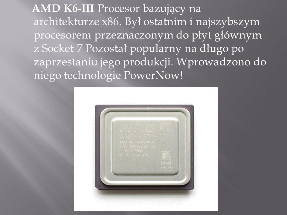 AMD K6-III Procesor bazujący na architekturze x86