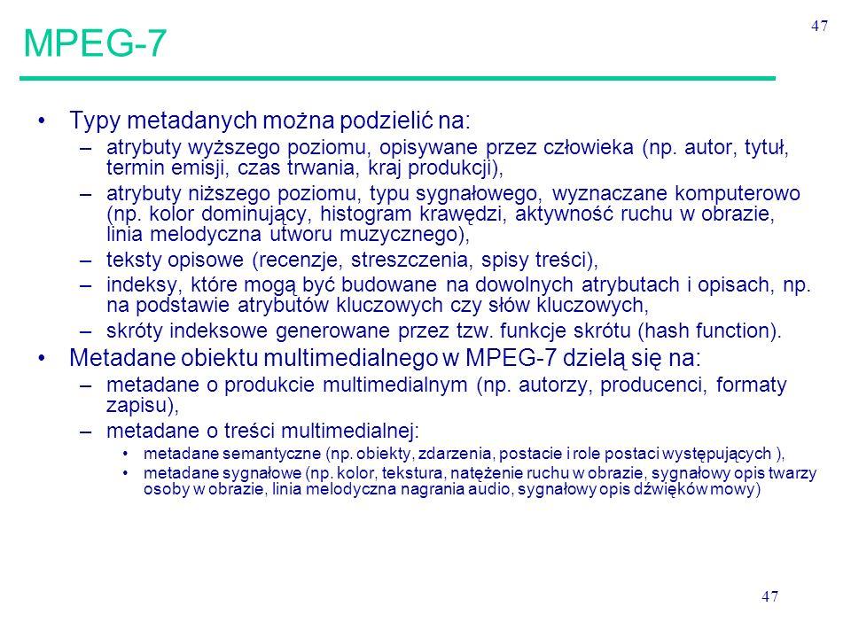 MPEG-7 Typy metadanych można podzielić na: