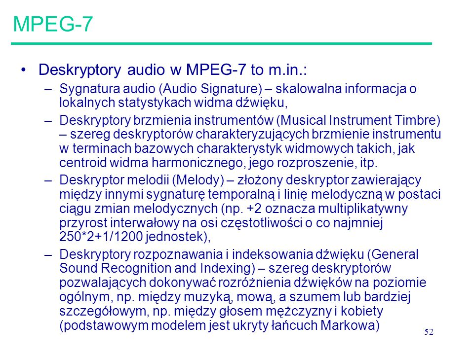 MPEG-7 Deskryptory audio w MPEG-7 to m.in.: