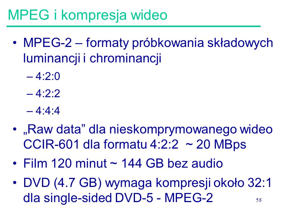 MPEG i kompresja wideo MPEG-2 – formaty próbkowania składowych luminancji i chrominancji. 4:2:0.