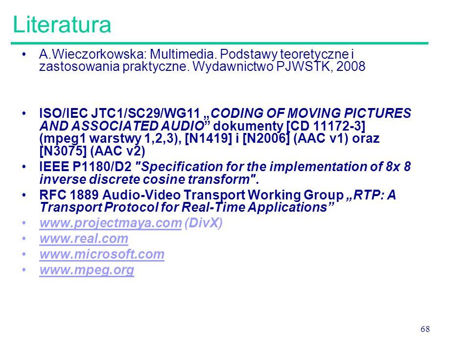 Literatura A.Wieczorkowska: Multimedia. Podstawy teoretyczne i zastosowania praktyczne. Wydawnictwo PJWSTK, 2008.