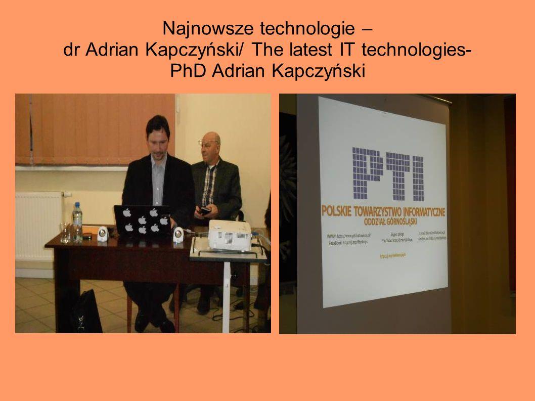 Najnowsze technologie – dr Adrian Kapczyński/ The latest IT technologies- PhD Adrian Kapczyński