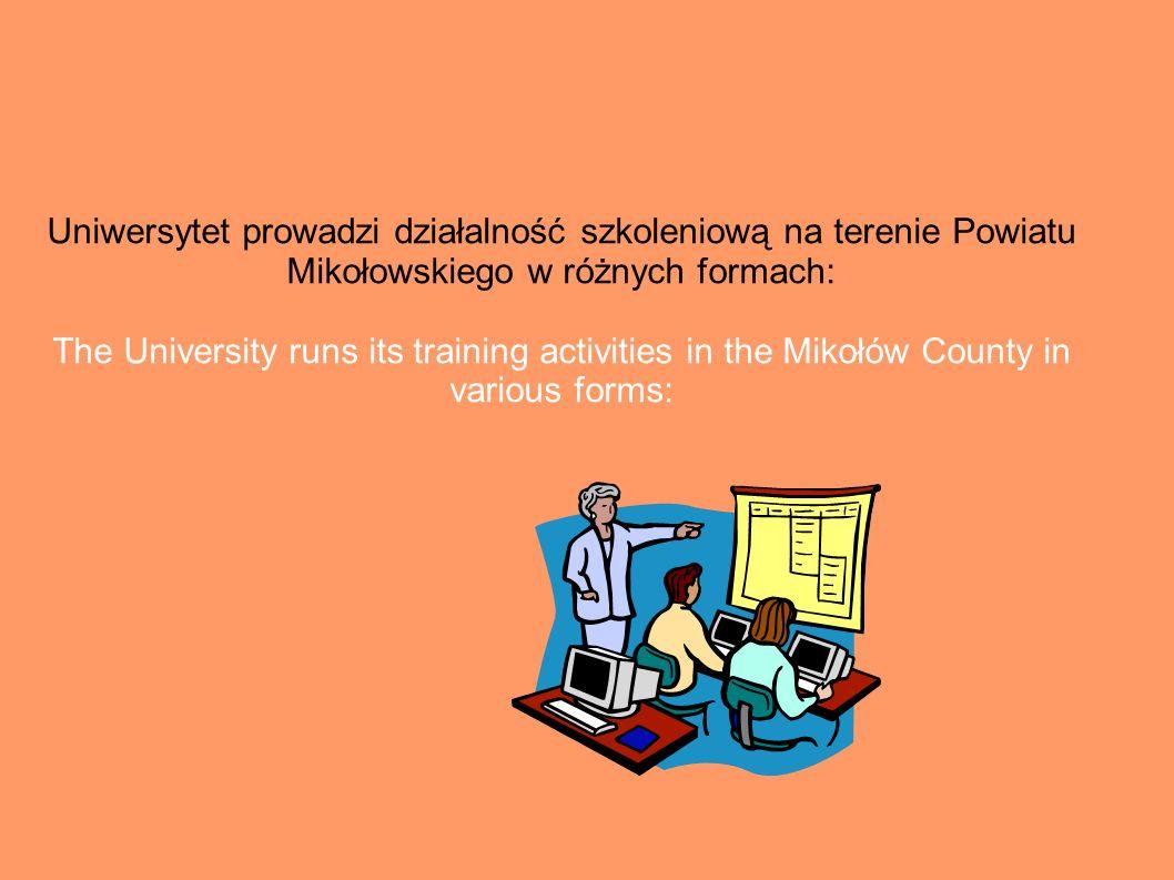 Uniwersytet prowadzi działalność szkoleniową na terenie Powiatu Mikołowskiego w różnych formach: The University runs its training activities in the Mikołów County in various forms: