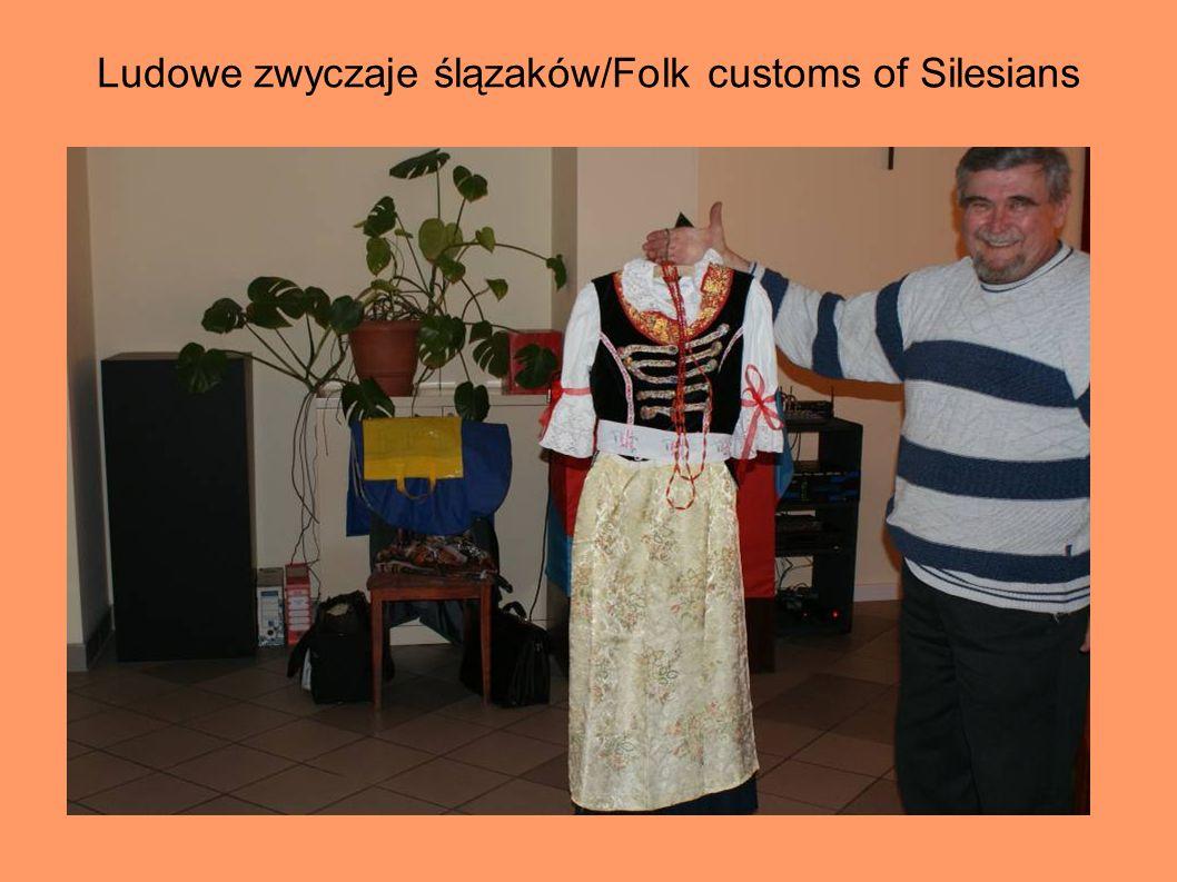Ludowe zwyczaje ślązaków/Folk customs of Silesians