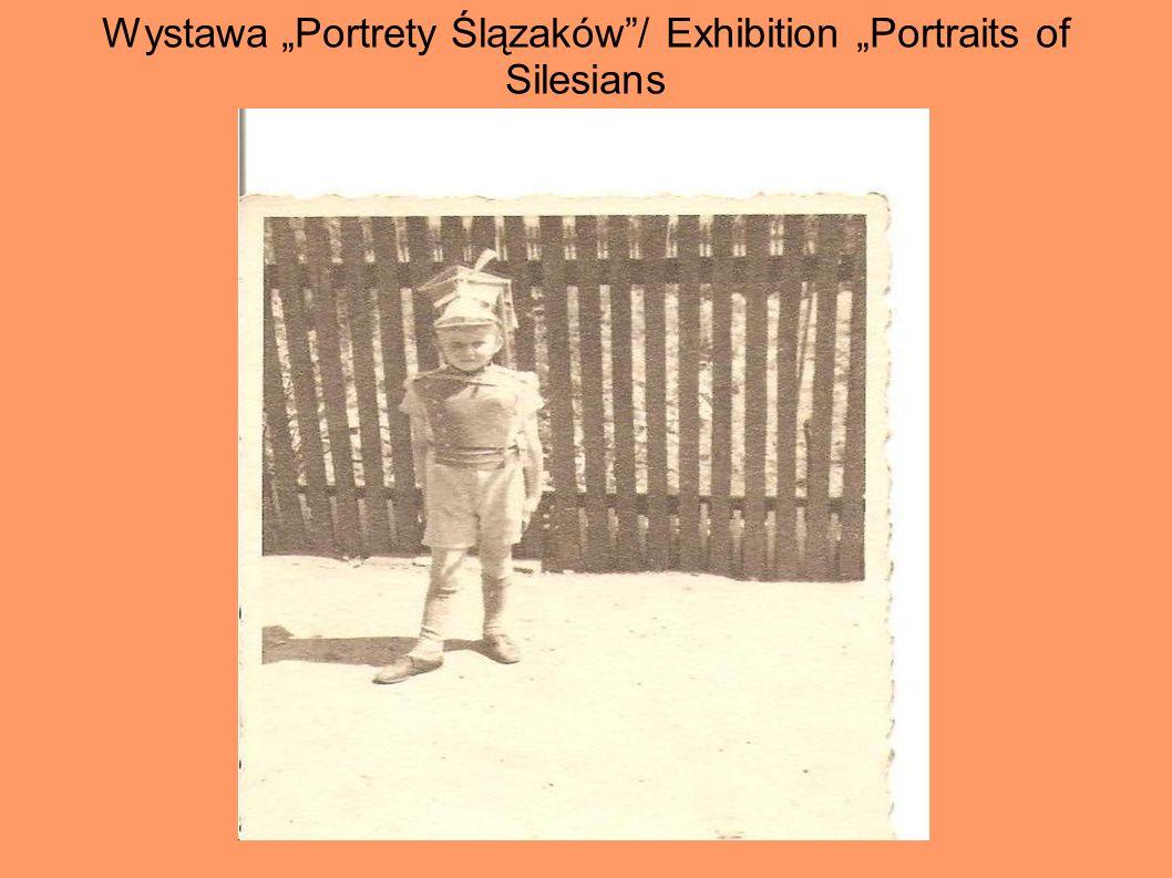 """Wystawa """"Portrety Ślązaków / Exhibition """"Portraits of Silesians"""
