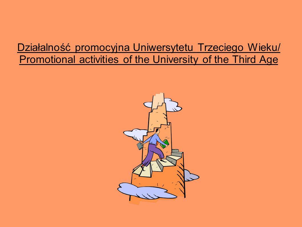Działalność promocyjna Uniwersytetu Trzeciego Wieku/ Promotional activities of the University of the Third Age