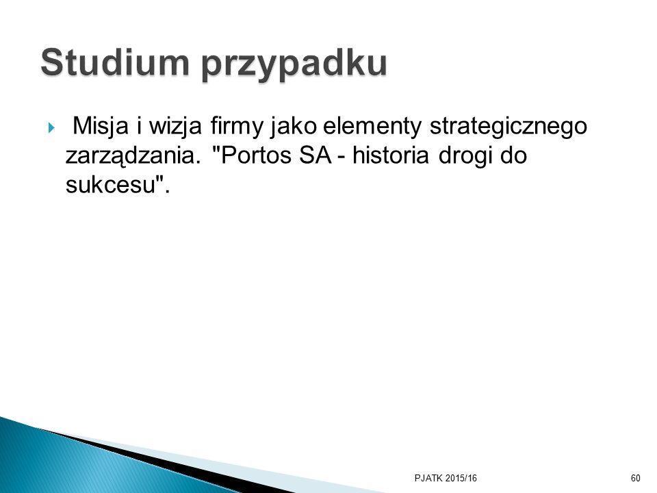 Studium przypadku Misja i wizja firmy jako elementy strategicznego zarządzania. Portos SA - historia drogi do sukcesu .