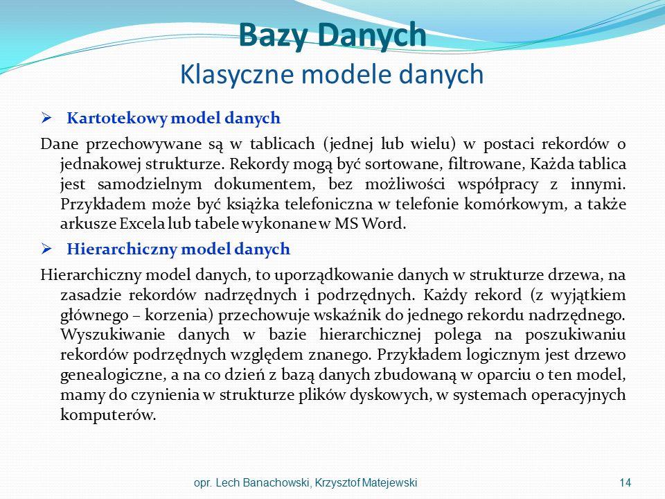 Bazy Danych Klasyczne modele danych