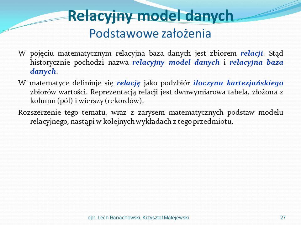 Relacyjny model danych Podstawowe założenia