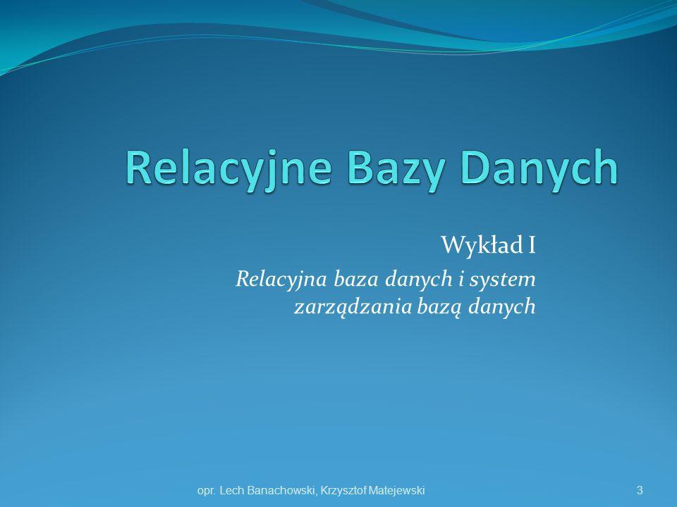 Wykład I Relacyjna baza danych i system zarządzania bazą danych