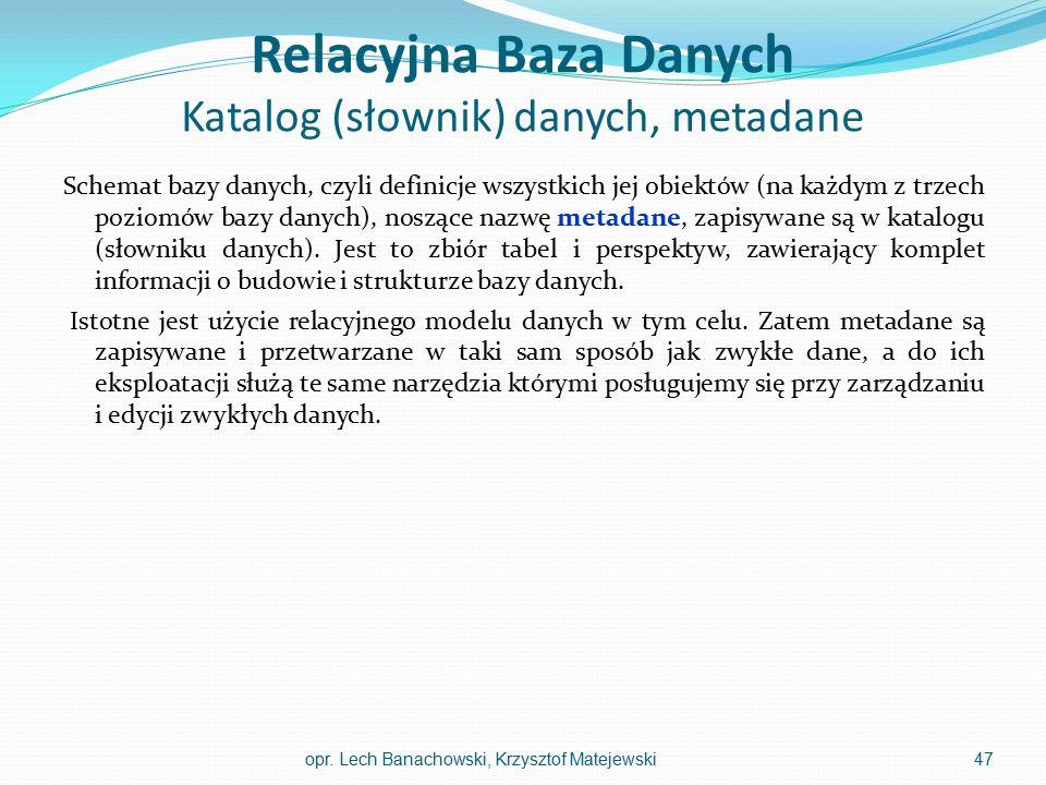 Relacyjna Baza Danych Katalog (słownik) danych, metadane