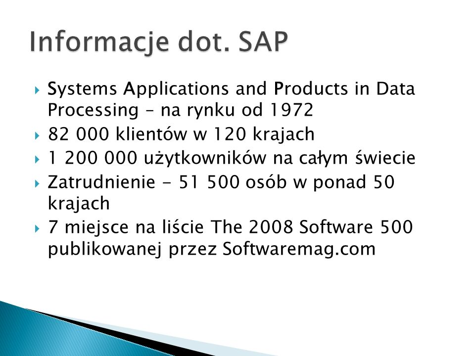 Informacje dot. SAP Systems Applications and Products in Data Processing – na rynku od 1972. 82 000 klientów w 120 krajach.