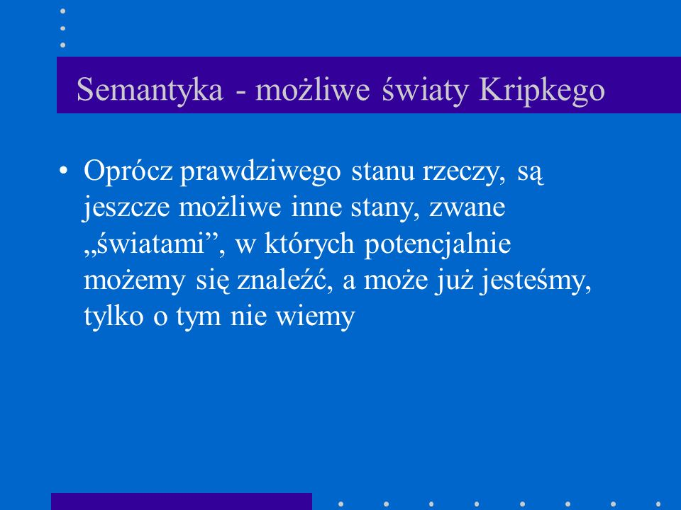 Semantyka - możliwe światy Kripkego