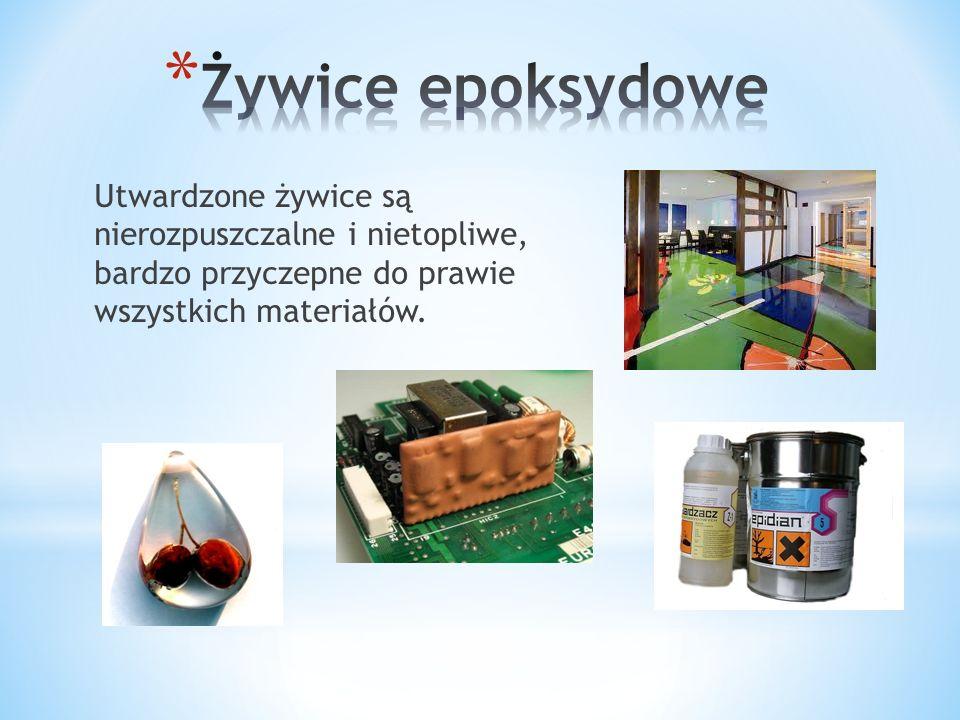 Żywice epoksydowe Utwardzone żywice są nierozpuszczalne i nietopliwe, bardzo przyczepne do prawie wszystkich materiałów.