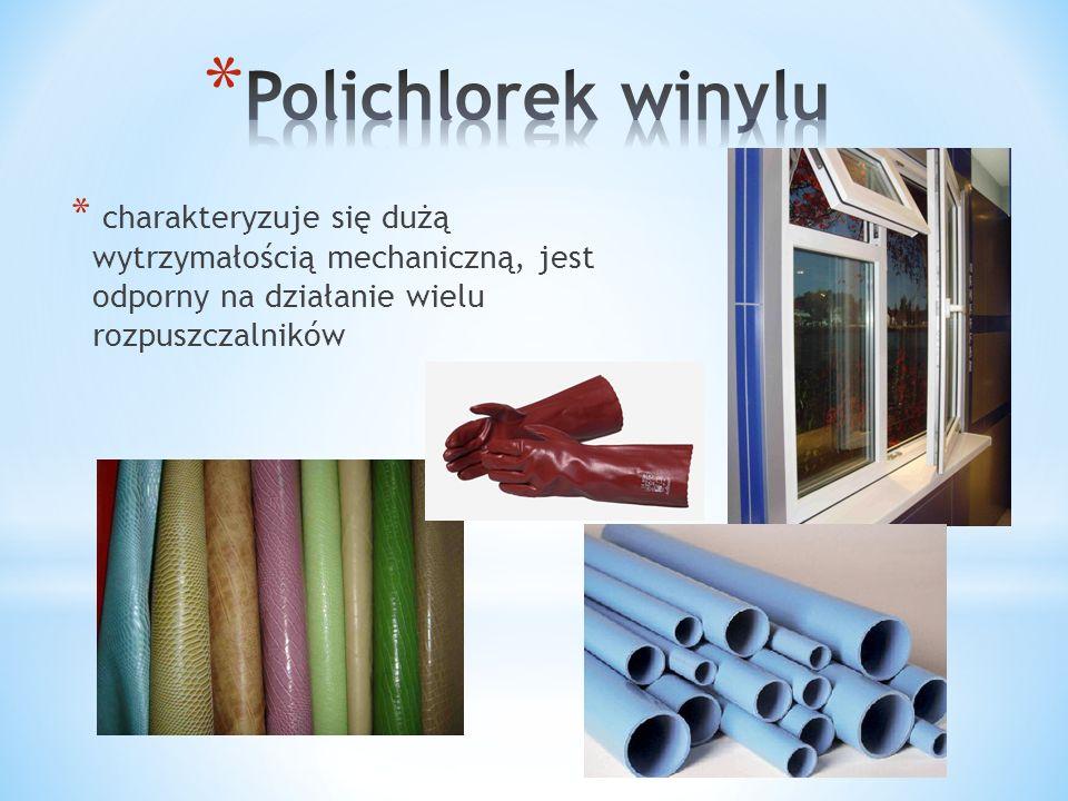 Polichlorek winylu charakteryzuje się dużą wytrzymałością mechaniczną, jest odporny na działanie wielu rozpuszczalników.