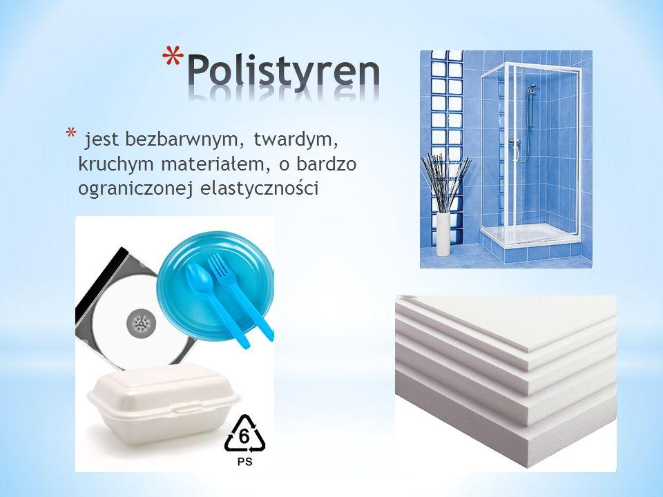 Polistyren jest bezbarwnym, twardym, kruchym materiałem, o bardzo ograniczonej elastyczności