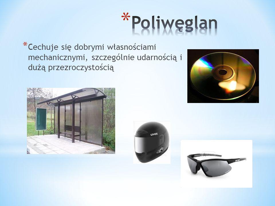 Poliwęglan Cechuje się dobrymi własnościami mechanicznymi, szczególnie udarnością i dużą przezroczystością.