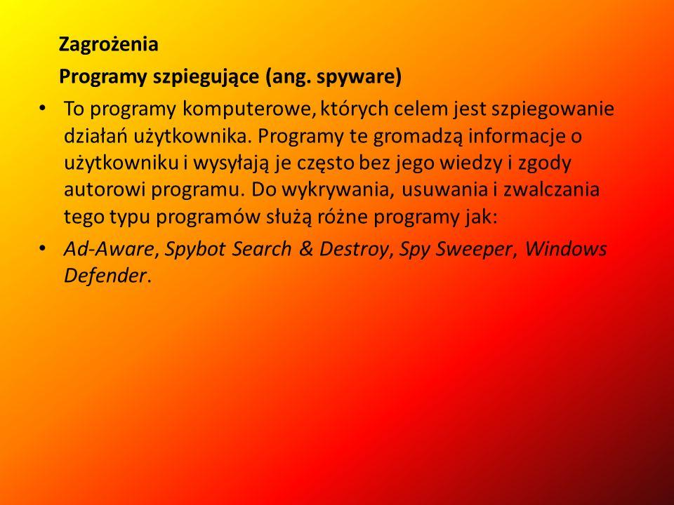 Zagrożenia Programy szpiegujące (ang. spyware)