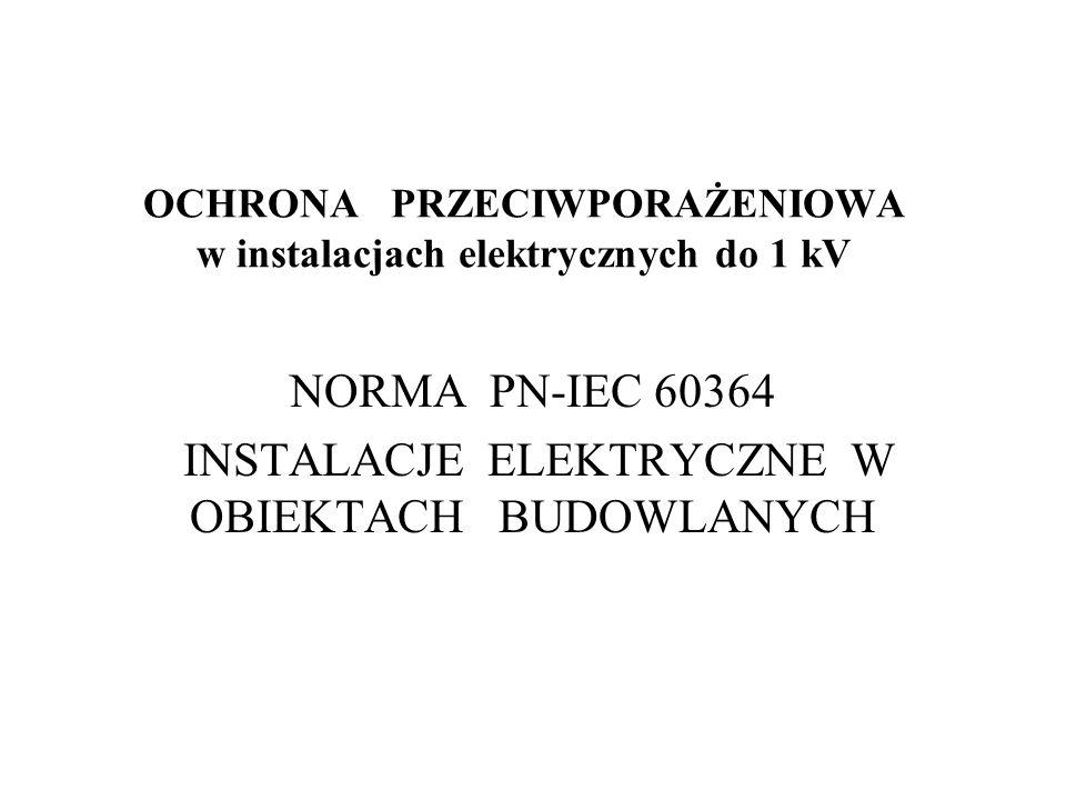 OCHRONA PRZECIWPORAŻENIOWA w instalacjach elektrycznych do 1 kV