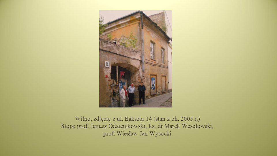 Wilno, zdjęcie z ul. Bakszta 14 (stan z ok. 2005 r. ) Stoją: prof