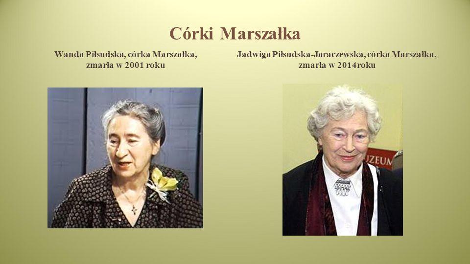 Córki Marszałka Wanda Piłsudska, córka Marszałka, zmarła w 2001 roku