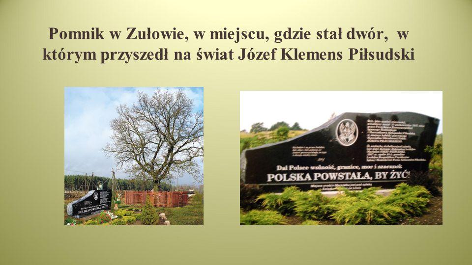 Pomnik w Zułowie, w miejscu, gdzie stał dwór, w którym przyszedł na świat Józef Klemens Piłsudski