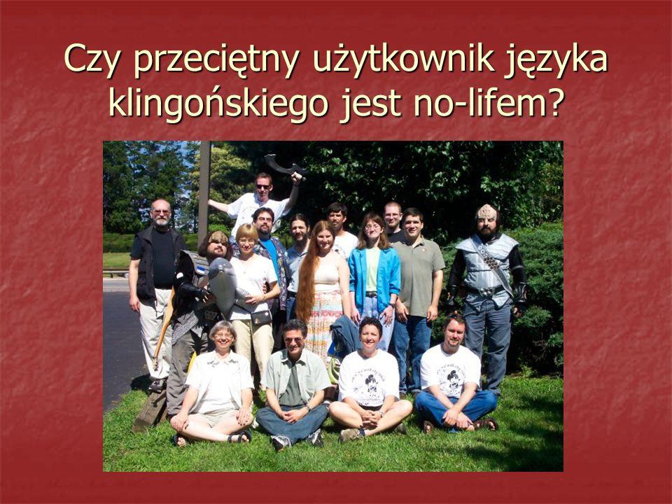 Czy przeciętny użytkownik języka klingońskiego jest no-lifem