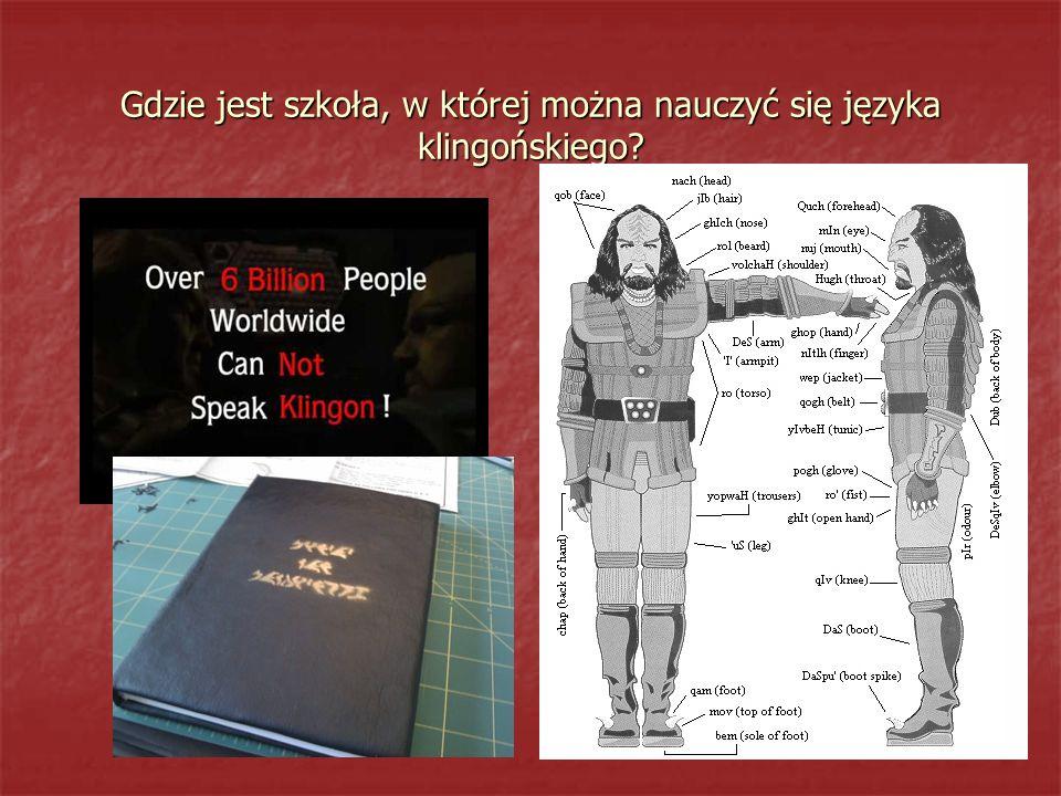 Gdzie jest szkoła, w której można nauczyć się języka klingońskiego