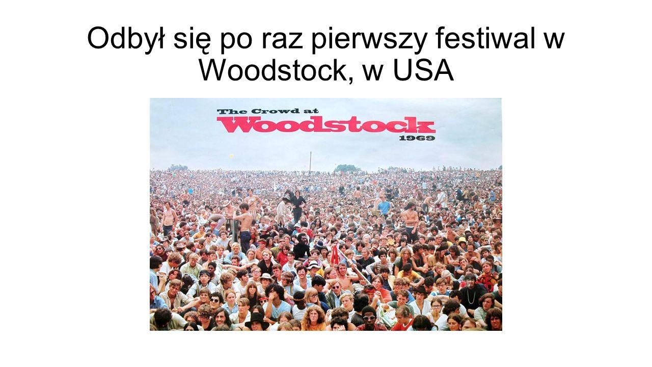 Odbył się po raz pierwszy festiwal w Woodstock, w USA