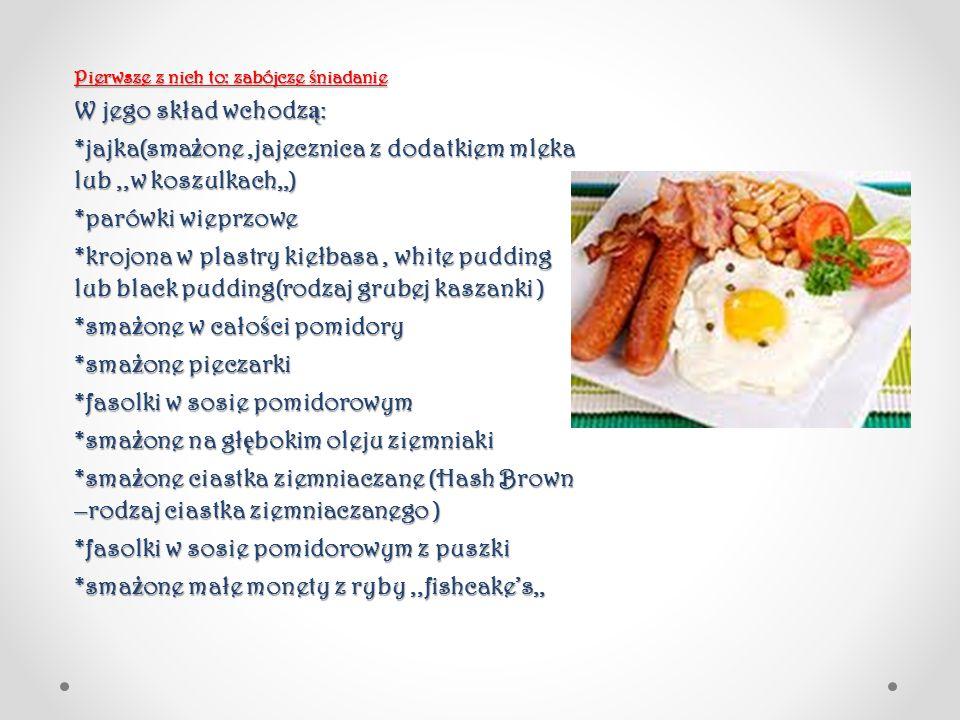 *jajka(smażone ,jajecznica z dodatkiem mleka lub ,,w koszulkach,,)
