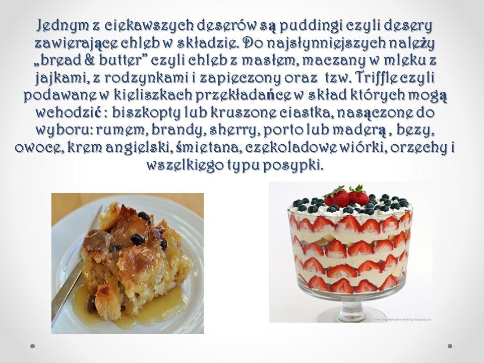 Jednym z ciekawszych deserów są puddingi czyli desery zawierające chleb w składzie.