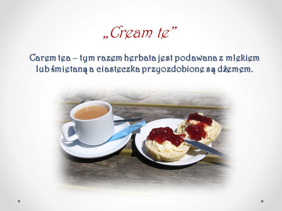 """""""Cream te Carem tea – tym razem herbata jest podawana z mlekiem lub śmietaną a ciasteczka przyozdobione są dżemem."""
