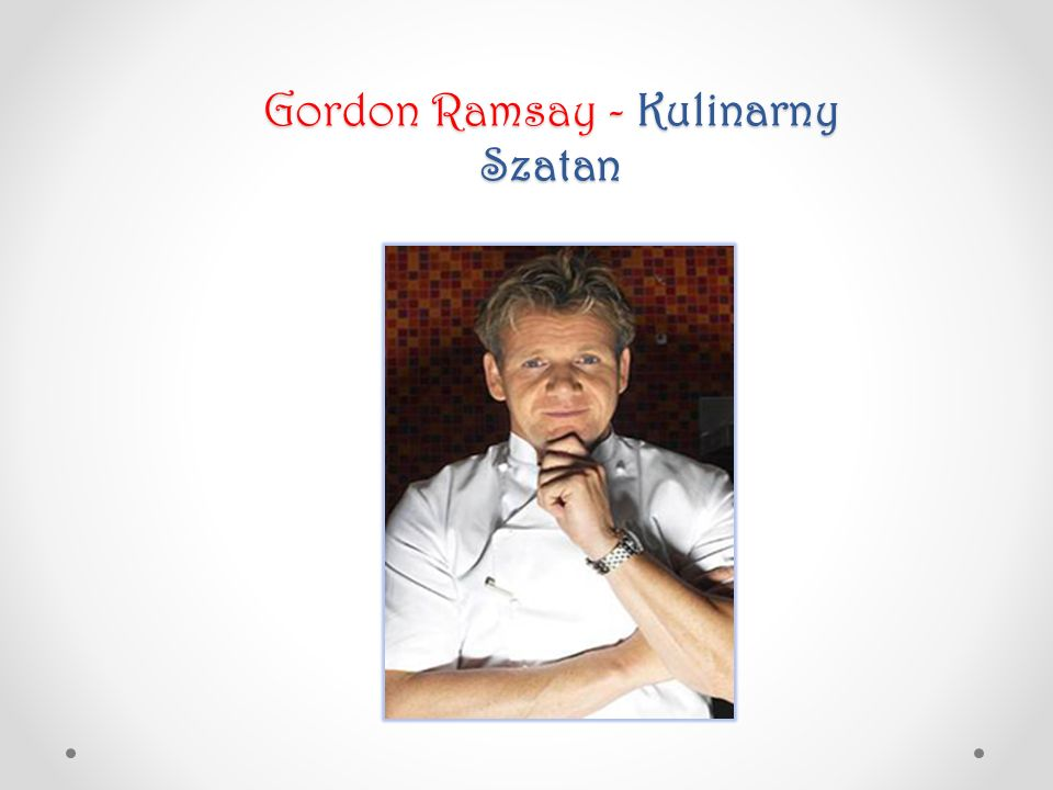 Gordon Ramsay - Kulinarny Szatan